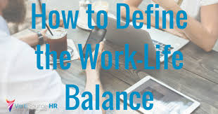 vertisource hr® blog how to define the work life balance