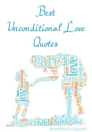 Unconditional Love Quotes Best Best Unconditional Love Quotes