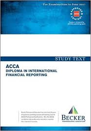 dipifr diploma in international financial reporting study text  dipifr diploma in international financial reporting study text for 2017 exams acca becker professional education 9781785663543