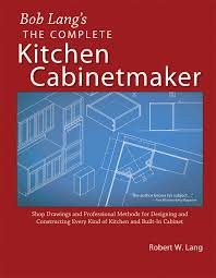 Norm Abrams Kitchen Cabinets Bob Langs Complete Kitchen Cabinet Maker Shop Drawings And