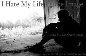 I Hate My Life Quotes Gorgeous I Hate My Life Quotes Md Rafiq Khan