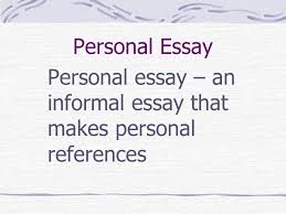 nonfiction factual prose writing about real people places and 15 personal essay personal essay an informal essay that makes personal references