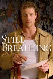 Image result for still breathing brendan fraser