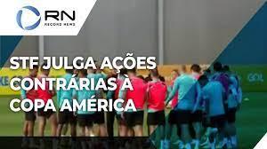 STF Julga Quinta Feira Ações Contra A Copa América No Brasil