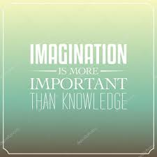 Imagination Is More Important Than Knowledge Quotes Typography