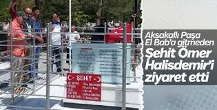 Aksakallı Paşa Ömer Halisdemir'in kabrini ziyaret etti