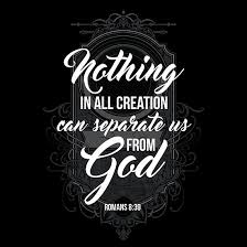 Christian Quote Posters Best Of Christian Quote Romans 2424 Nothing Can Separate Us From God