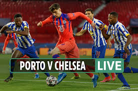 Porto vs Chelsea LIVE: Follow all the latest from Champions League clash -  Times News Express