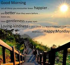 Good Morning Monday Quotes Gorgeous Good MorningWish You A Happy Monday Daily Inspirations For