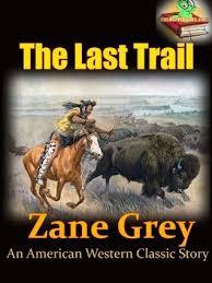 Resultado de imagen de The Last Trail Zane Grey