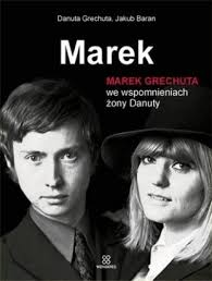 Henryk Stachowiak • Czy warto? Sprawdź w CoCzytac.pl - Marek-Marek-Grechuta-we-wspomnieniach-zony-Danuty_Danuta-Grechuta-Jakub-Baran,images_big,3,978-83-933988-0-5