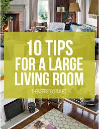 This is your chance to really go for it: 10 Tips For Styling Large Living Rooms Other Awkward Spaces The Inspired Room