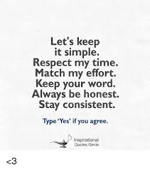 Keep Your Word Quotes Cool Let's Keep It Simple Respect My Time Match My Effort Keep Your Word