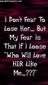 Download I Dont Fear To Loose Her Heart Touching Love QuoteMobile Gorgeous Heart Touching Love Images With Thoughts For My Love