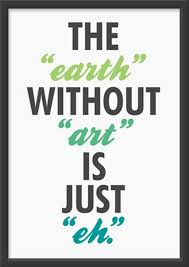 Quotes About Art Adorable Art Quotes And Art Sayings Images About Earth Without Art