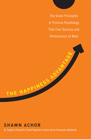 The Happiness Advantage The Seven Principles Of Positive Psychology