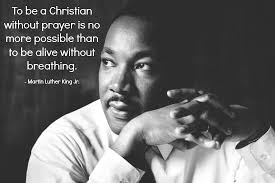 To Be A Christian Without Prayer Quote Best Of Prayers Of Martin Luther King Jr Blog Prayer Politiks
