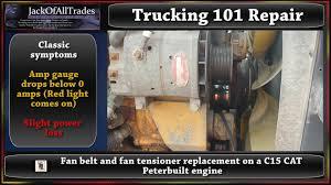trucking fan belt and fan tensioner replacement on a c trucking 101 fan belt and fan tensioner replacement on a c15 peterbilt truck in 720phd