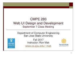 San Jose State University Ux Design Cmpe 280 Web Ui Design And Development September 7 Class