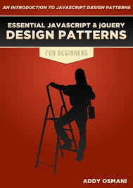 Javascript Design Patterns Gorgeous Essential JavaScript And JQuery Design Patterns For Beginners By