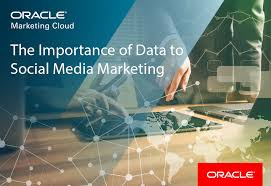 Why Data Is Important For Social Media Marketing Oracle