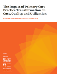 the impact of primary care practice transformation on cost  the impact of primary care practice transformation on cost quality and utilization reviews pcmh results from 45 peer reviewed reports and additional