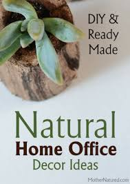 diy office decor. DIY And Ready Made Natural Home Decor Ideas Diy Office Decor P