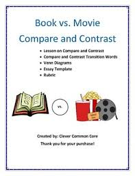 book vs movie compare and contrast essay writing by clevercommoncore book vs movie compare and contrast essay writing