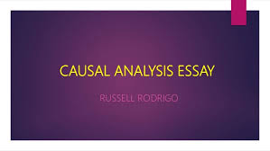causal analysis essay causal analysis essay russell rodrigo