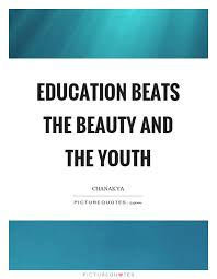 The Beauty Of Youth Quotes Best Of Education Beats The Beauty And The Youth Picture Quotes