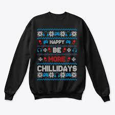 do gifts get more festive than this bat the cold with this be more chill holiday sweatshirt whether it s an ugly sweater party or simply a way to