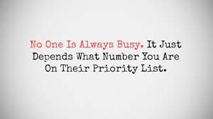 No One Is Always Busy It Just Depends What Number You Are On Their