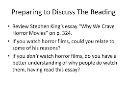 why we crave horror movies ppt video online  2 preparing to discuss the reading review stephen king s essay ""