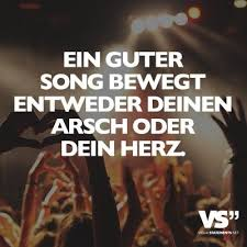Visual Statements Ein Guter Song Bewegt Entweder Deinen Arsch Oder