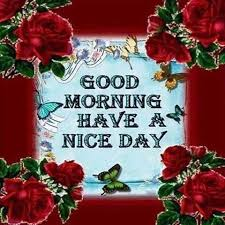 Good Morning Have A Nice Day Quotes Best of Good Morning Have A Nice Day Beautiful Quote Pictures Photos And