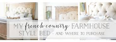 country farmhouse furniture. My French Country Farmhouse Style Bed- Where To Purchase- Plum Pretty Decor And Design Furniture