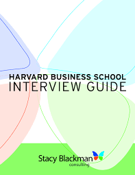 harvard business school interview guide video combo package from stacy blackman consulting s interview guide is a comprehensive resource to help you prepare for your interview the guide discusses the qualities that