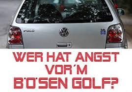 Z104 Wer Hat Angst Vorm Bösen Golf Autoaufkleber Spruch