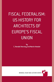 fiscal federalism us history for architects of europe s fiscal  fiscal federalism us history for architects of europe s fiscal union