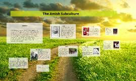 the amish subculture by sydney armstrong on prezi