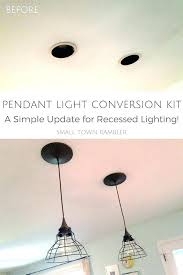 instant pendant light conversion kit intended can light conversion convert recessed can light to pendant lighting conversion kit lighting s sf