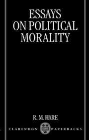 essays on political morality r m hare oxford university press cover for essays on political morality