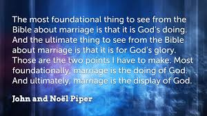 Quotes About Marriage Impressive 48 John Piper Quotes On Marriage Faithlife Blog