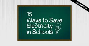 Save Electricity Chart 15 Ways To Save Electricity In Schools