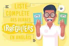 Liste Complète Des Verbes Irréguliers En Anglais