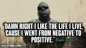 Biggie Quotes New 48 Great Hip Hop Quotes About Happiness In Life Wealthy Gorilla