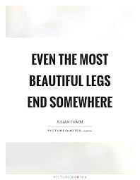 Quotes About Beautiful Legs