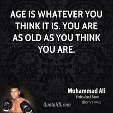 Quotes About Age Unique Muhammad Ali Age Quotes QuoteHD