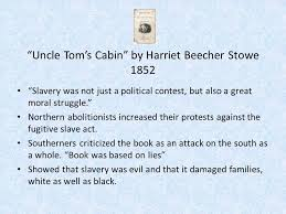 "literature throughout history ""uncle tom s cabin"" by harriet  2 ""uncle tom s cabin"""