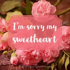 i m sorry my sweetheart
